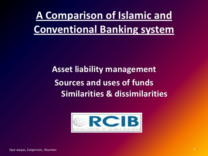 A Comparison of Islamic and                Conventional Banking system                           Asset liability managemen...