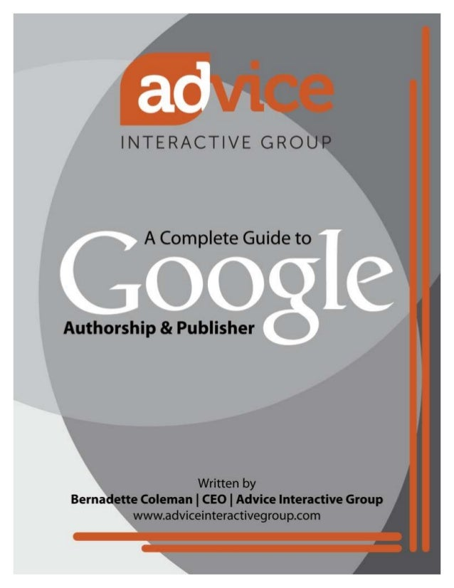 A complete guide to Google authorship and Google publisher