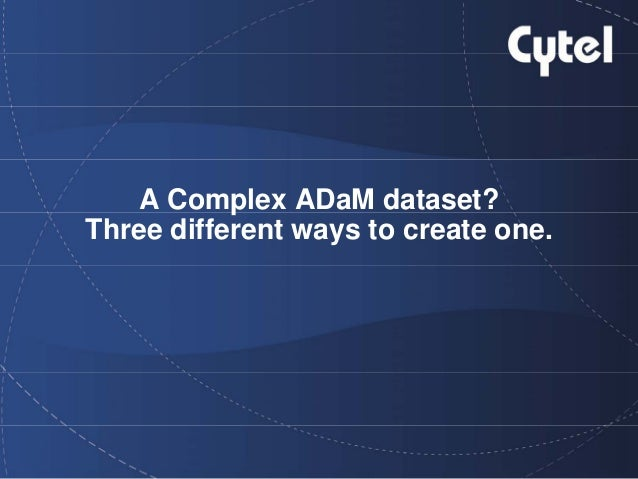 A Complex ADaM dataset? Three different ways to create one.