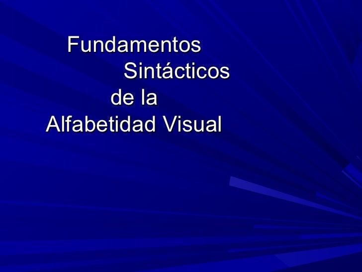 Fundamentos        Sintácticos      de laAlfabetidad Visual