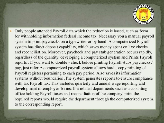 a computerized payroll system Payroll - what are the benefits achieved by computerized payroll system 5 answers are available for this question.