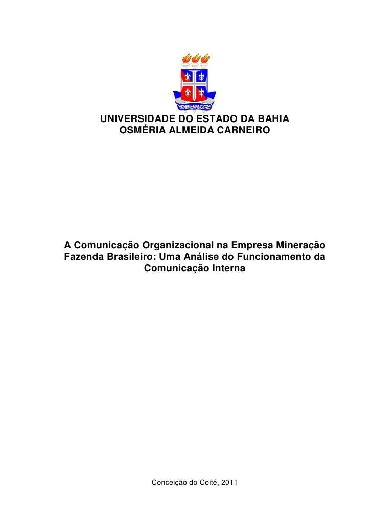 UNIVERSIDADE DO ESTADO DA BAHIA          OSMÉRIA ALMEIDA CARNEIROA Comunicação Organizacional na Empresa MineraçãoFazenda ...