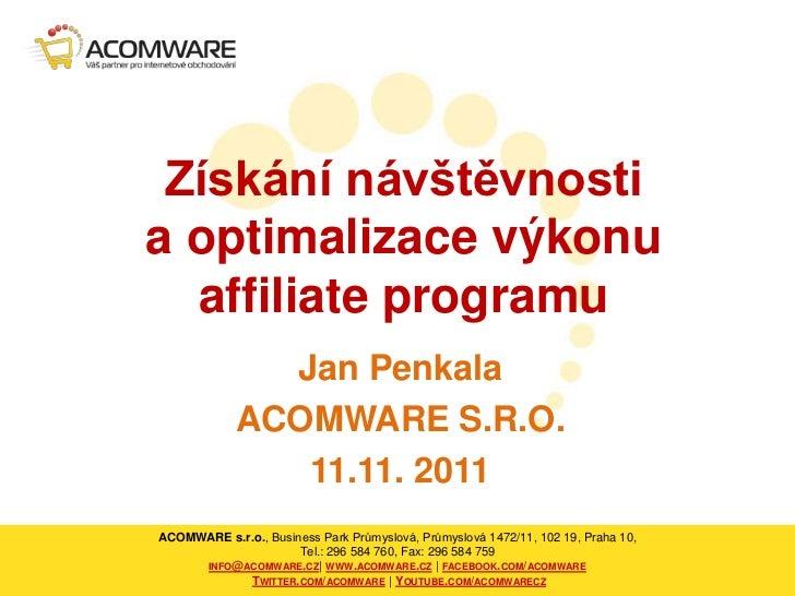 Získání návštěvnostia optimalizace výkonu  affiliate programu              Jan Penkala            ACOMWARE S.R.O.         ...