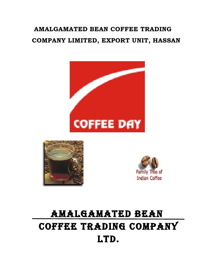 AMALGAMATED BEAN COFFEE TRADING COMPANY LIMITED, EXPORT UNIT, HASSAN        AMALGAMATED BEAN  COFFEE TRADING COMPANY      ...