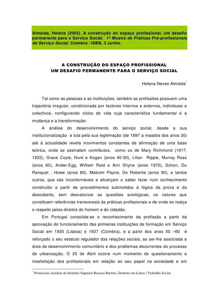 Almeida, Helena (2003). A construção do espaço profissional, um desafiopermanente para o Serviço Social. 1ª Mostra de Prát...