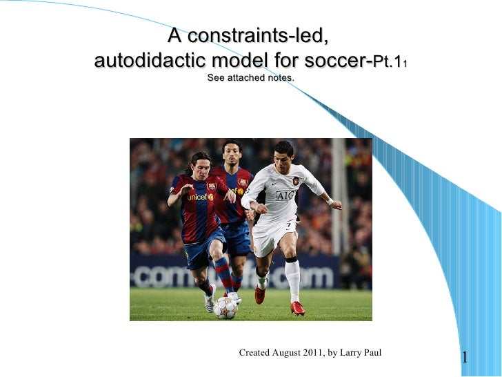 A constraints led autodidactic model for soccer