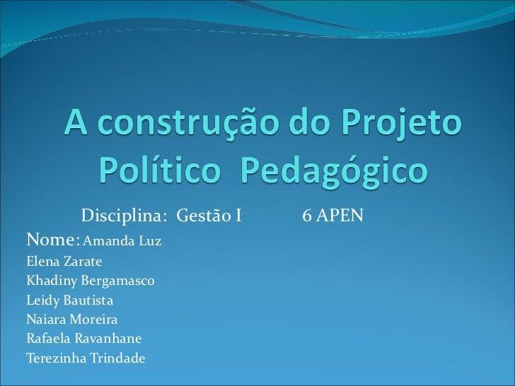 A construção do projeto poltico  pedagogico