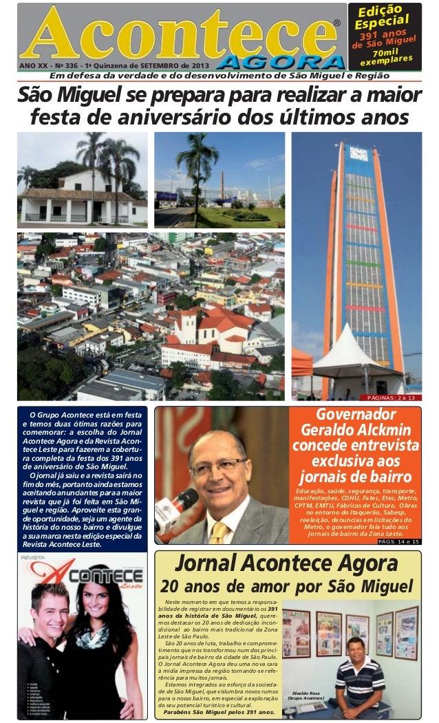ANO XX - No 336 - 1a Quinzena de SETEMBRO de 2013 Em defesa da verdade e do desenvolvimento de São Miguel e Região ® Ediçã...
