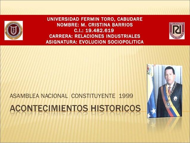 UNIVERSIDAD FERMIN TORO, CABUDARE NOMBRE: M. CRISTINA BARRIOS C.I.: 19.482.619 CARRERA: RELACIONES INDUSTRIALES ASIGNATURA...
