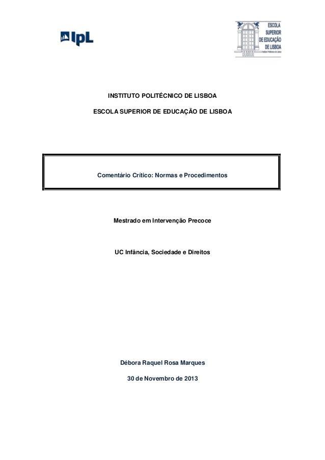 INSTITUTO POLITÉCNICO DE LISBOA ESCOLA SUPERIOR DE EDUCAÇÃO DE LISBOA  Comentário Crítico: Normas e Procedimentos  Mestrad...