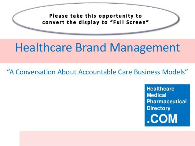 """Healthcare Brand Management""""A Conversation About Accountable Care Business Models""""                                        ..."""