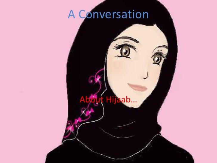 A Conversation       About Hijaab…