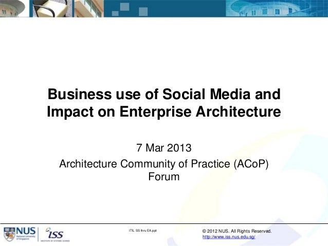 Business use of Social Media andImpact on Enterprise Architecture                7 Mar 2013 Architecture Community of Prac...