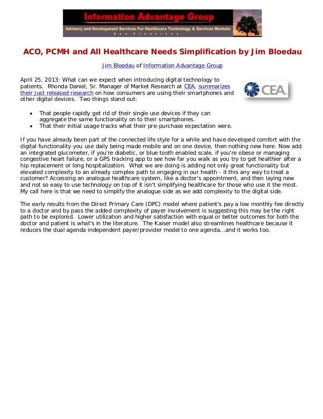 ACO, PCMH and All Healthcare Needs Simplification by Jim BloedauJim Bloedau of Information Advantage GroupApril 25, 2013: ...