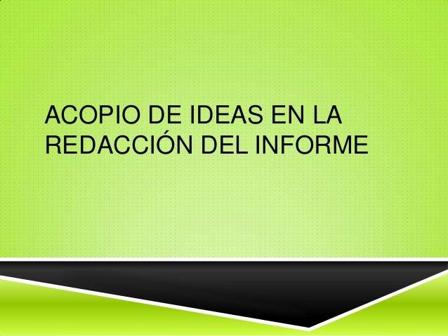 ACOPIO DE IDEAS EN LAREDACCIÓN DEL INFORME