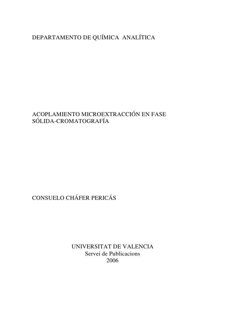 DEPARTAMENTO DE QUÍMICA ANALÍTICAACOPLAMIENTO MICROEXTRACCIÓN EN FASESÓLIDA-CROMATOGRAFÍACONSUELO CHÁFER PERICÁS          ...