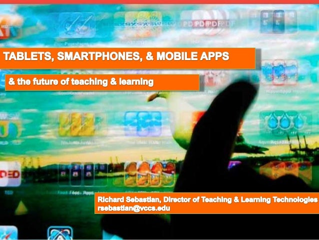 Tablets, smartphones, and mobile apps