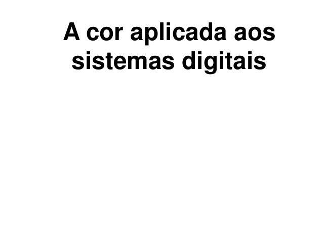 A cor aplicada aos sistemas digitais