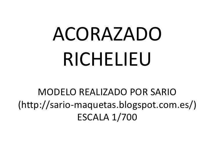 ACORAZADO        RICHELIEU     MODELO REALIZADO POR SARIO(http://sario-maquetas.blogspot.com.es/)              ESCALA 1/700