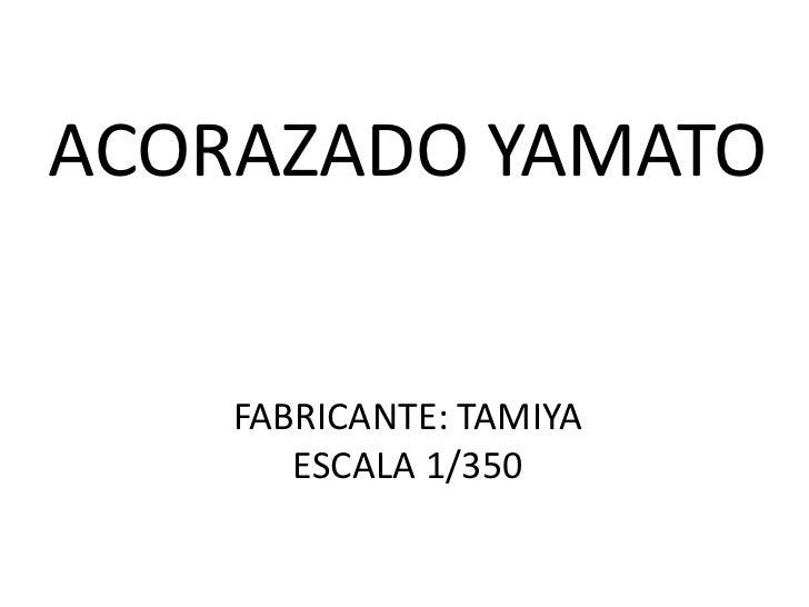 ACORAZADO YAMATO    FABRICANTE: TAMIYA       ESCALA 1/350