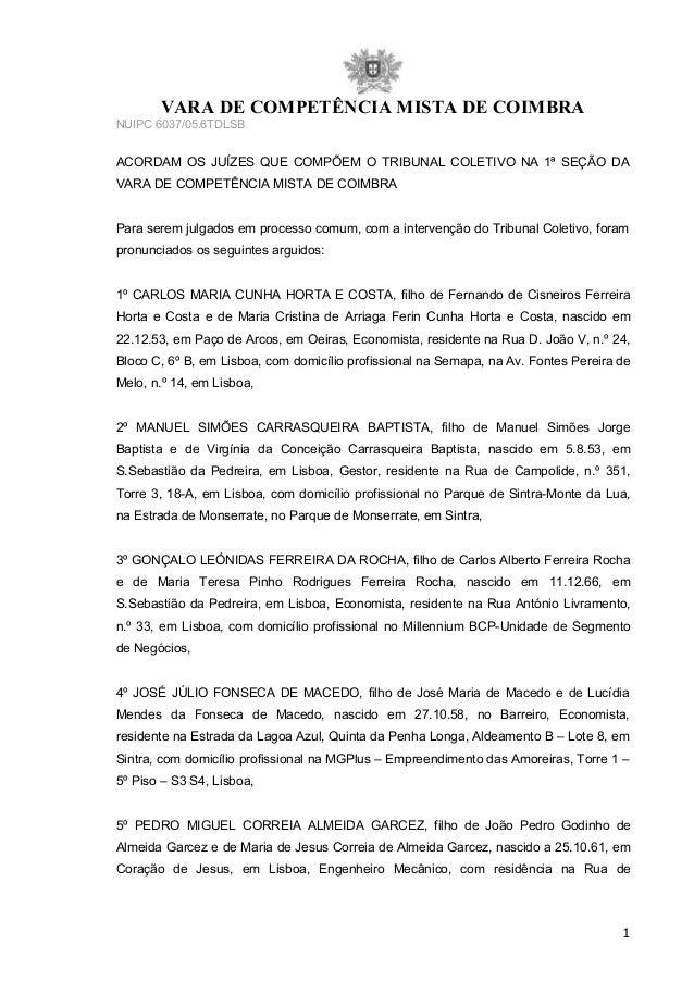 VARA DE COMPETÊNCIA MISTA DE COIMBRANUIPC 6037/05.6TDLSBACORDAM OS JUÍZES QUE COMPÕEM O TRIBUNAL COLETIVO NA 1ª SEÇÃO DAVA...