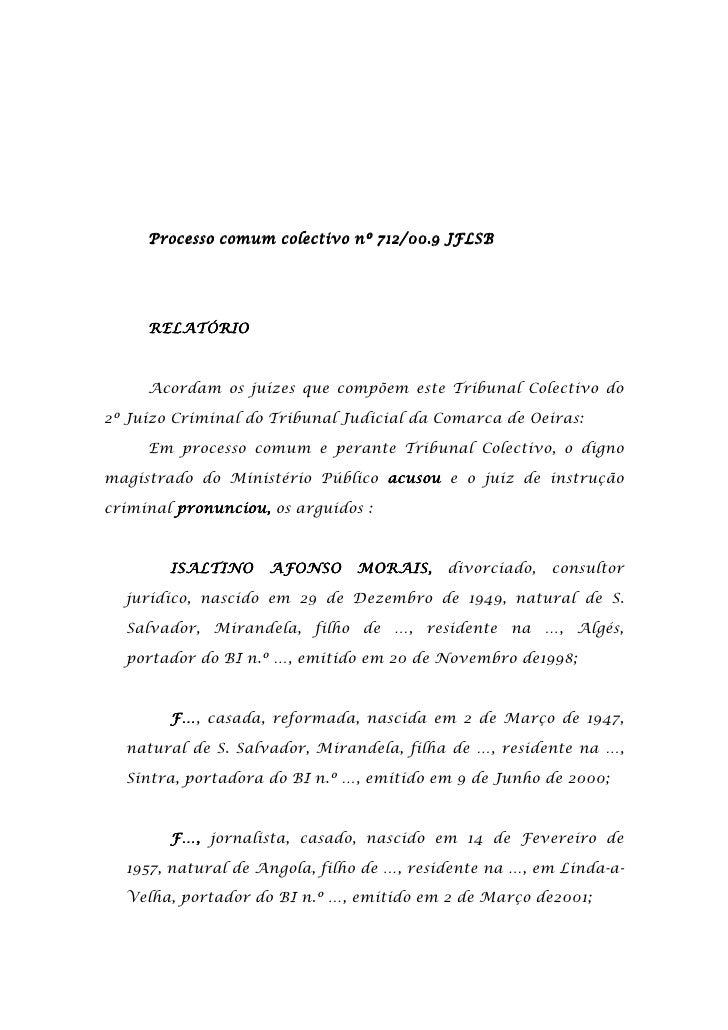 Processo comum colectivo nº 712/00.9 JFLSB          RELATÓRIO         Acordam os juízes que compõem este Tribunal Colectiv...