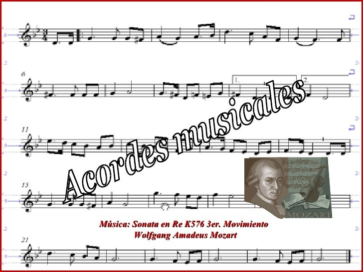Acordes musicales Música: Sonata en Re K576 3er. Movimiento Wolfgang Amadeus Mozart