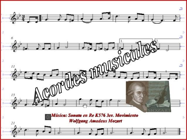 Música: Sonata en Re K576 3er. MovimientoMúsica: Sonata en Re K576 3er. MovimientoWolfgang Amadeus MozartWolfgang Amadeus ...