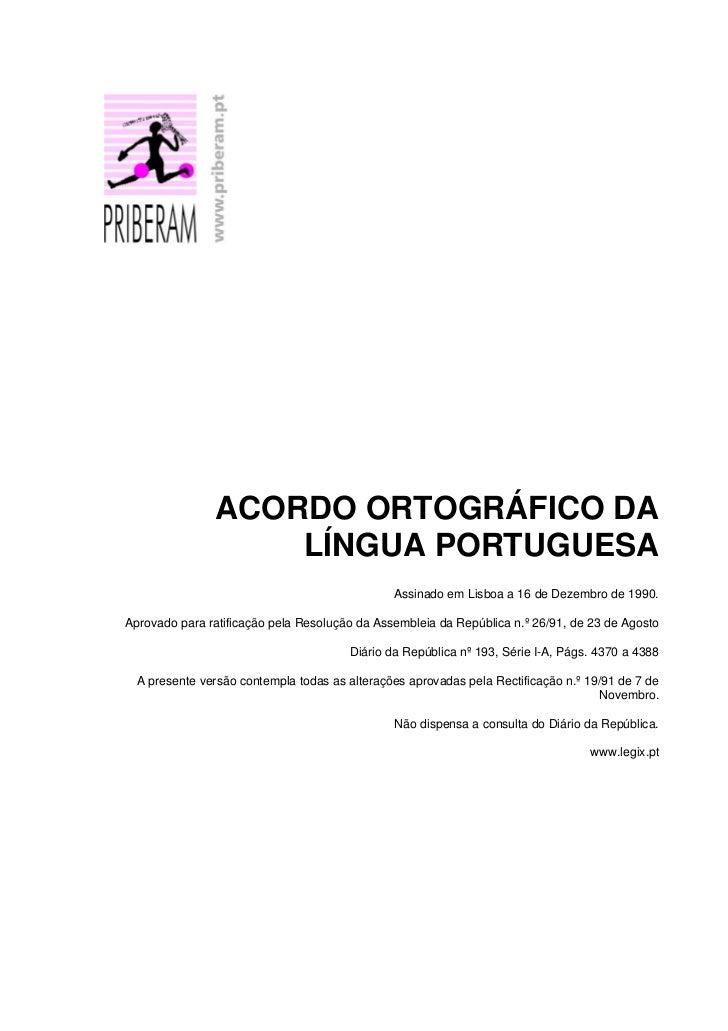 ACORDO ORTOGRÁFICO DA                     LÍNGUA PORTUGUESA                                                Assinado em Lis...