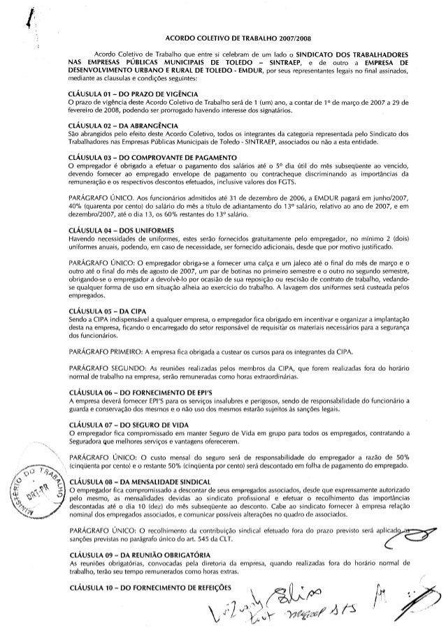 ACORDO  COLETIVO  DE TRABALHO  2007/2008  Acordo Coletivo de Trabalho que entre si celebram de um lado o SINDICATO DOS TRA...