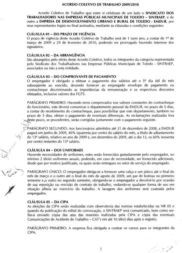 ACORDO COLETIVO DE TRABALHO 2009/2010 Acordo Coletivo de Trabalho que entre si celebram de um lado o SINDICATO DOS TRABALH...