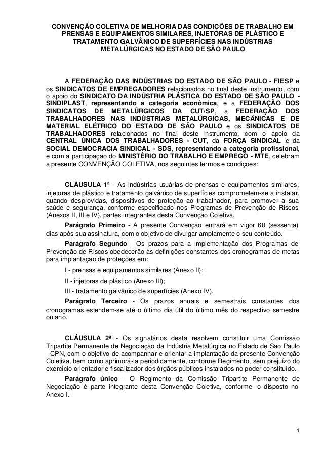1 CONVENÇÃO COLETIVA DE MELHORIA DAS CONDIÇÕES DE TRABALHO EM PRENSAS E EQUIPAMENTOS SIMILARES, INJETORAS DE PLÁSTICO E TR...