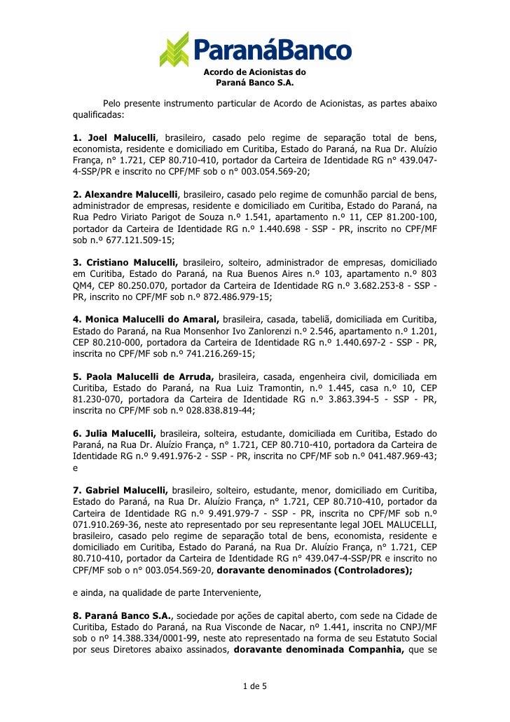 Acordo de Acionistas do                                 Paraná Banco S.A.        Pelo presente instrumento particular de A...