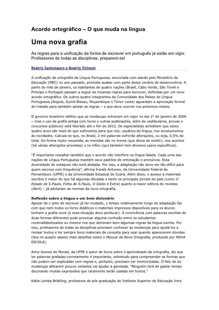Acordo ortográfico – O que muda na língua  Uma nova grafia As regras para a unificação da forma de escrever em português j...