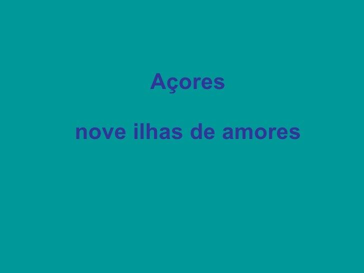 Açores nove ilhas de amores