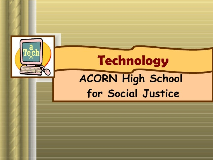 ACORN High School  for Social Justice Technology