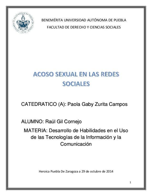 1  BENEMÉRITA UNIVERSIDAD AUTÓNOMA DE PUEBLA  FACULTAD DE DERECHO Y CIENCIAS SOCIALES CATEDRATICO (A): Paola Gaby Zurita C...