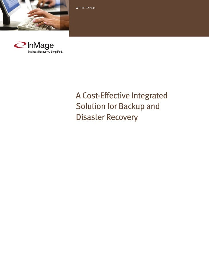 white paper     a Cost-effective integrated Solution for Backup and Disaster recovery
