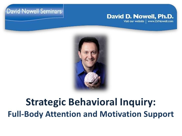 Strategic Behavioral Inquiry:Full-Body Attention and Motivation Support