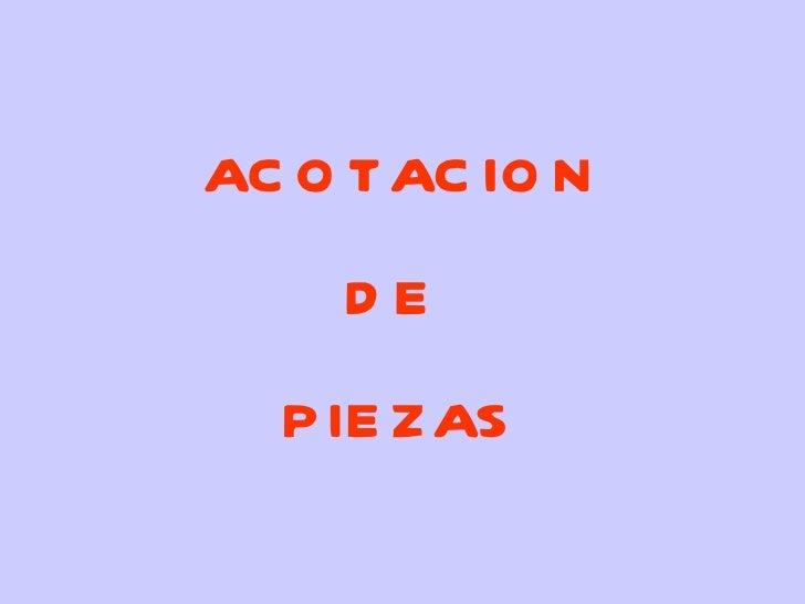 ACOTACION DE  PIEZAS