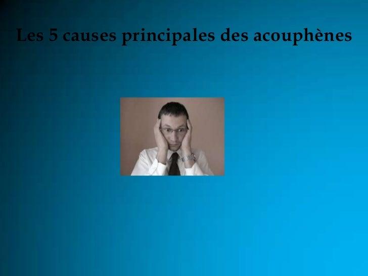 Les 5 causes principales des acouphènes