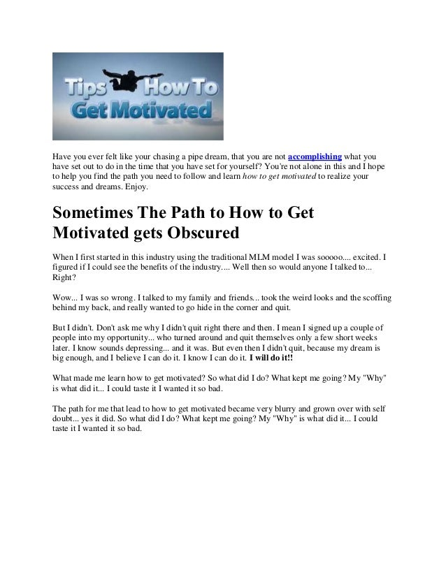 A couple tips on how to get motivated and realize success