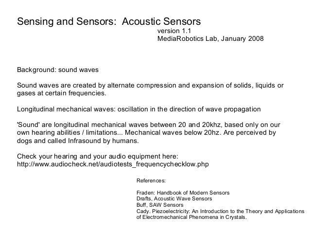 Sensing and Sensors: Acoustic Sensors version 1.1 MediaRobotics Lab, January 2008  Background: sound waves Sound waves are...