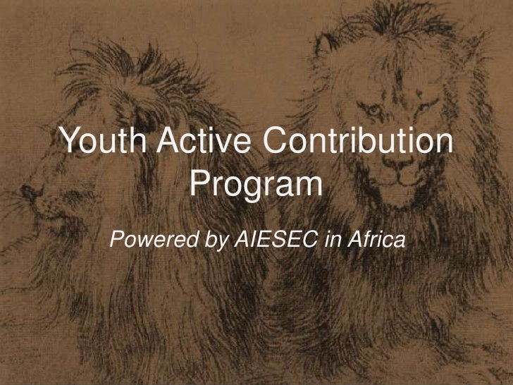 Youth Active Contribution       Program   Powered by AIESEC in Africa