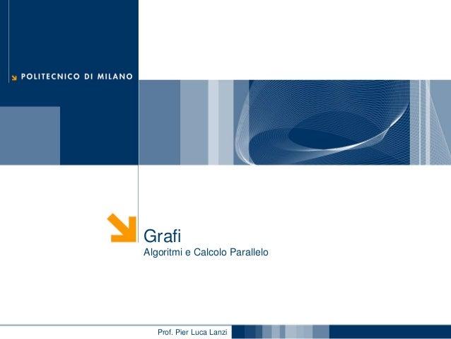 Algoritmi e Calcolo Parallelo 2012/2013 - Grafi