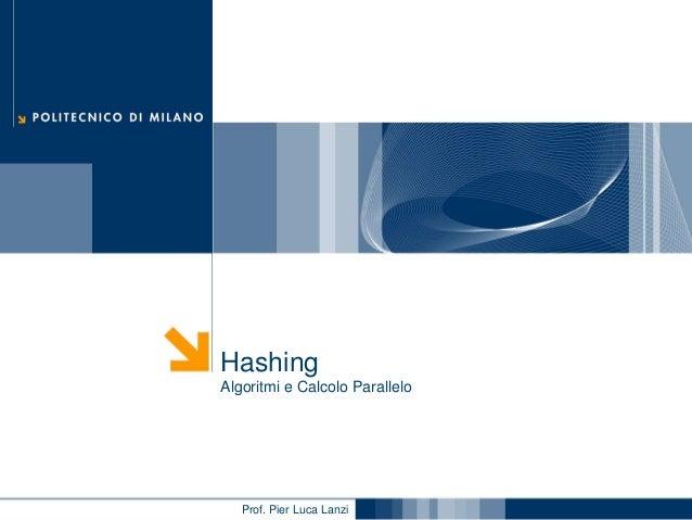 Algoritmi e Calcolo Parallelo 2012/2013 - Hashing