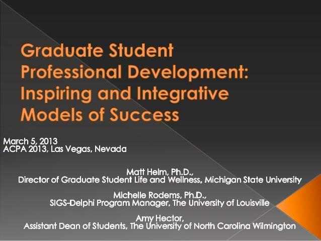 Graduate Student Professional Development: Inspiring and Integrative Models of Success