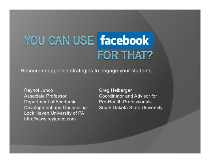 Research-supported strategies to engage your students.    Reynol Junco                  Greg Heiberger  Associate Professo...