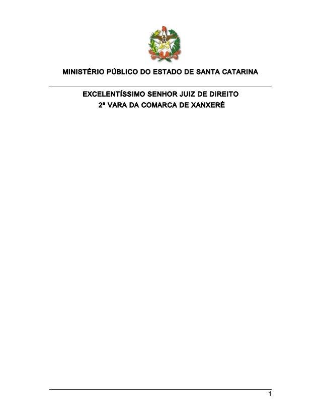 MINISTÉRIO PÚBLICO DO ESTADO DE SANTA CATARINA EXCELENTÍSSIMO SENHOR JUIZ DE DIREITO 2ª VARA DA COMARCA DE XANXERÊ  1