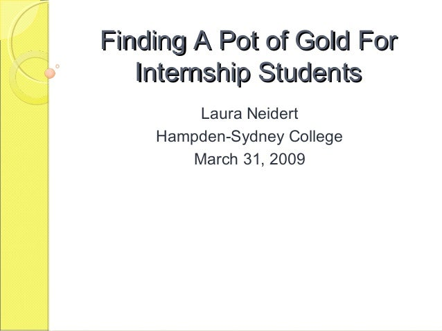 Finding A Pot of Gold For Internship Students